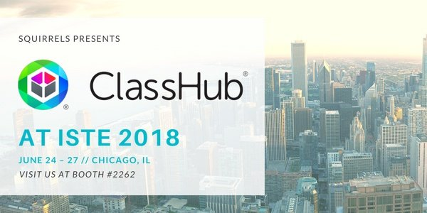 Squirrels Presents ClassHub at ISTE 2018