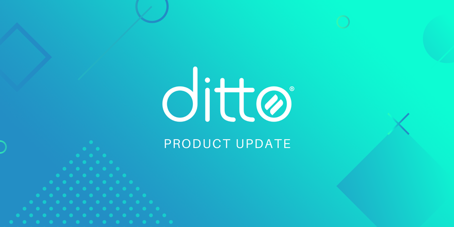 Ditto Changelog Product Updates