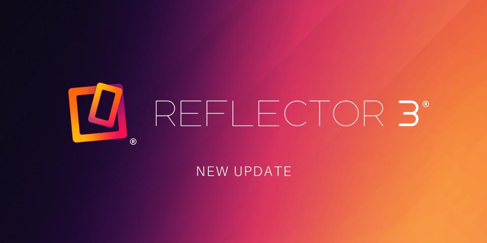 Reflector 3 Update