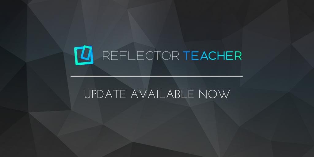 Reflector Teacher Update