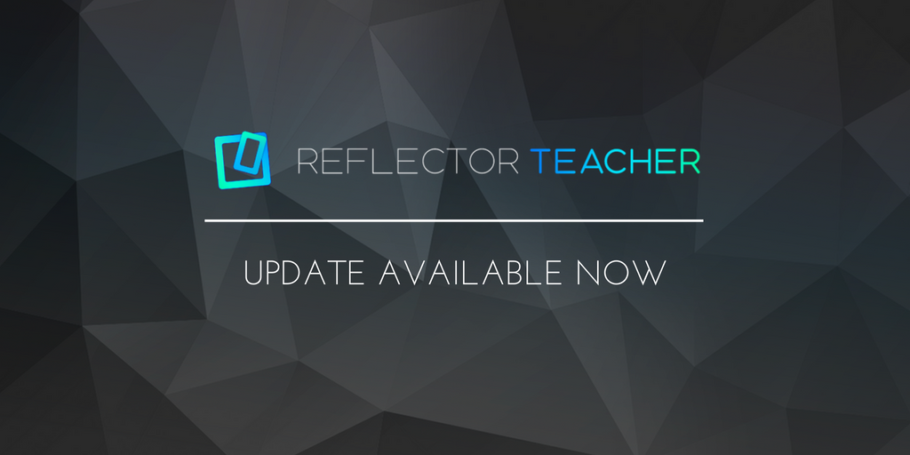 Reflector Teacher Update