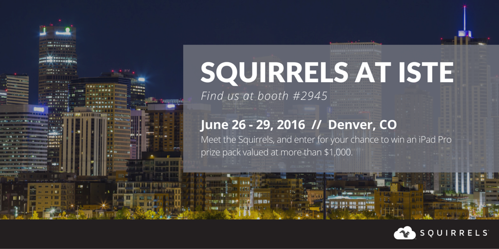 SQUIRRELS AT ISTE 2016