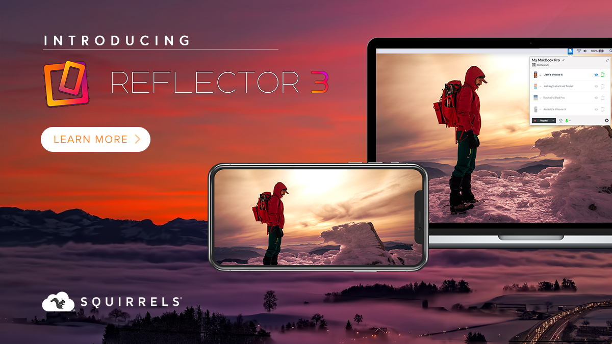 Introducing Reflector 3 and Reflector Teacher screen-mirroring receivers