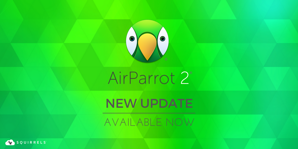 AirParrot 2.7.2 for Mac and Windows is Now Available