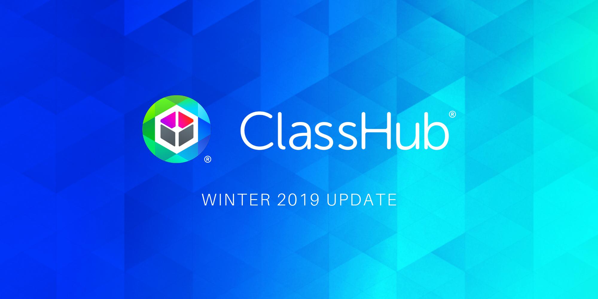 ClassHub Winter 2019 Update