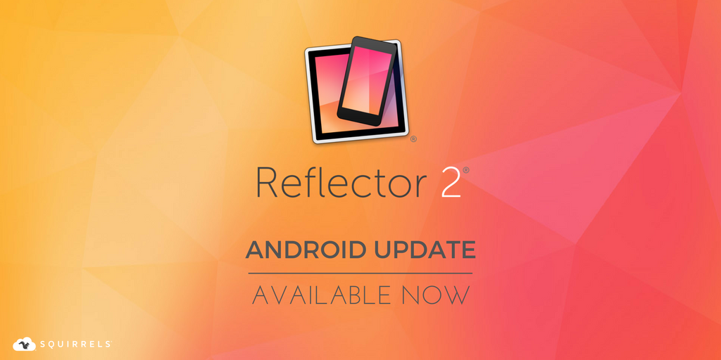 Reflector for Android 2.7.2 is Available